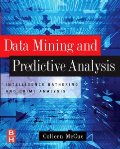 Data Mining and Predictive Analysis. Intelligence Gathering and Crime Analysis